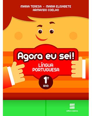 Agora eu sei! Língua Portuguesa 1º ano