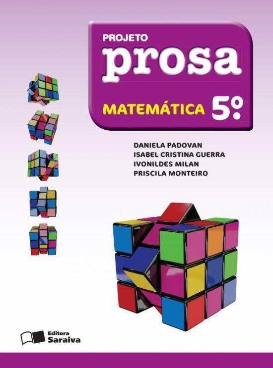 Projeto Prosa - Matemática - 5ª Ano - 2ª Ed. 2012