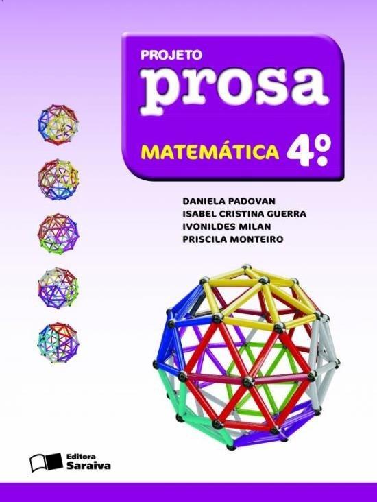 Projeto Prosa - Matemática - 4º Ano - 2ª Ed. 2012
