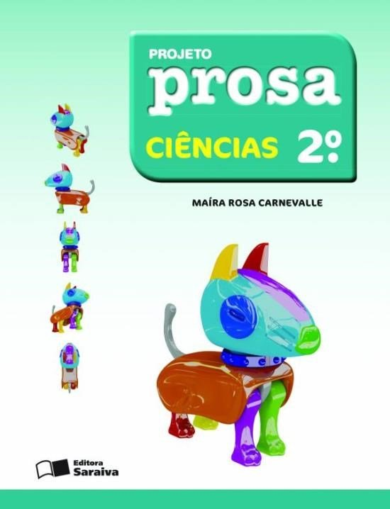 Projeto Prosa - Ciências - 2º Ano - 2ª Ed. 2012