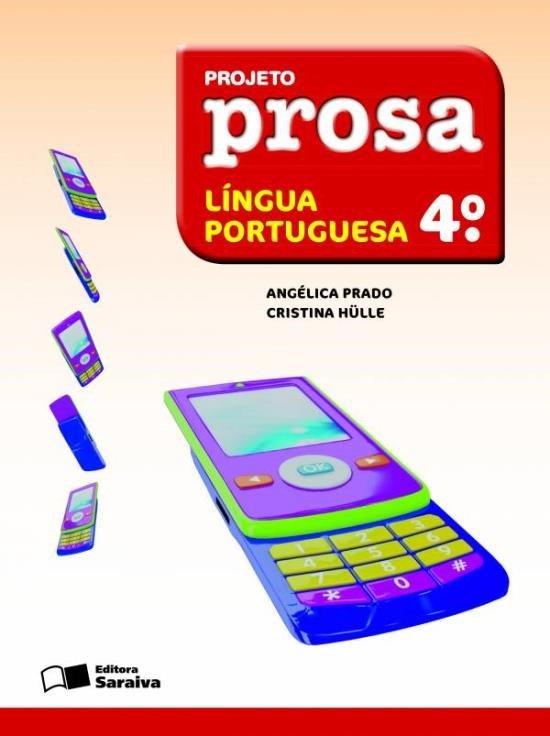 Projeto Prosa - Língua Portuguesa - 4º Ano - 2ª Ed. 2012