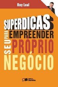 Superdicas para Empreender seu Próprio Negócio