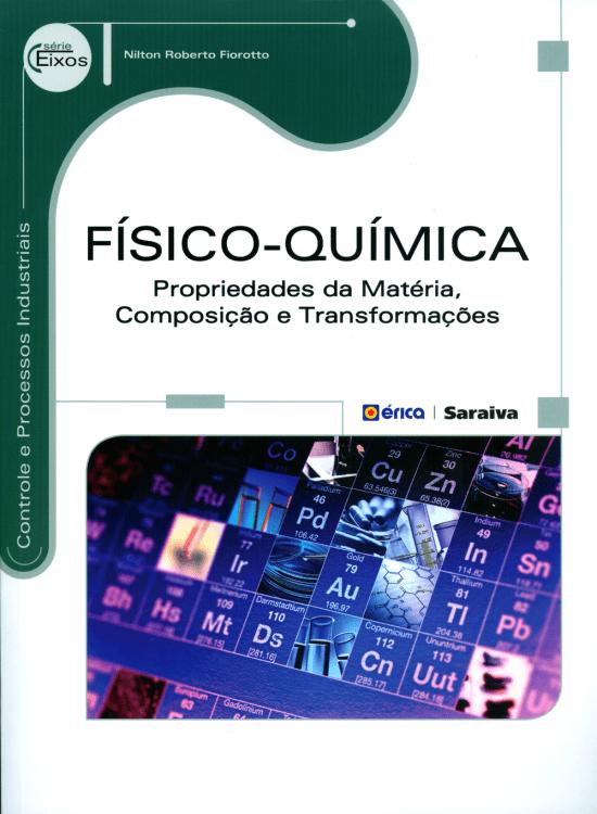 Físico-Química - Propriedades da Matéria, Composição e Transformações - Série Eixos