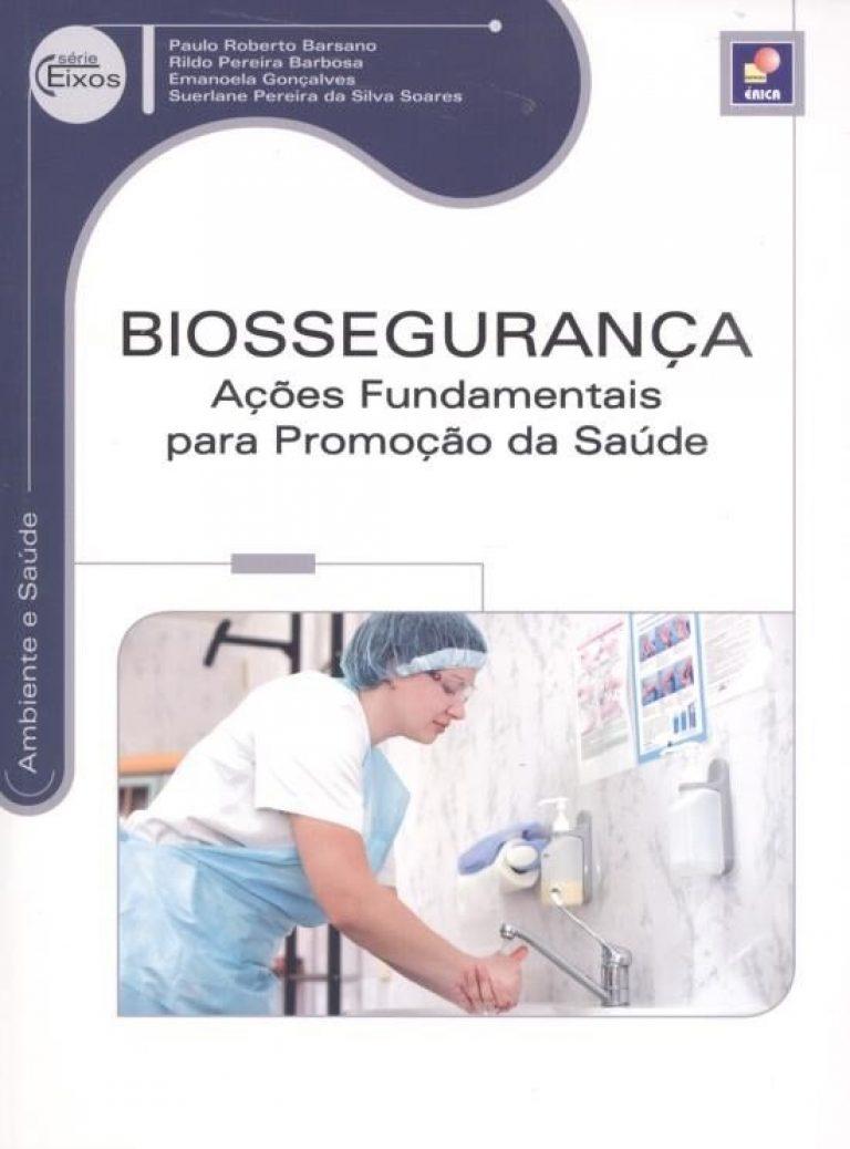 Biossegurança - Ações Fundamentais Para Promoção da Saúde - Série Eixos - Ambiente e Saúde