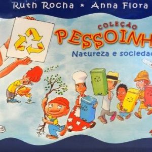Col. Pessoinhas - Educação Infantil - Natureza e Sociedade - Vol. 2 - 1ª Ed. 2006