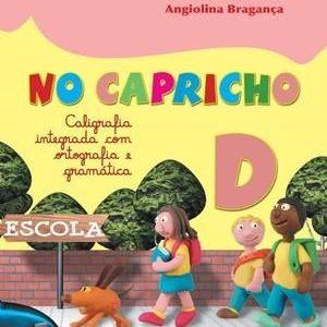 No Capricho - Caligrafia Integrada Com Ortografia e Gramática - D - Consumível