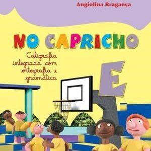 No Capricho - Caligrafia Integrada Com Ortografia e Gramática - E - Consumível