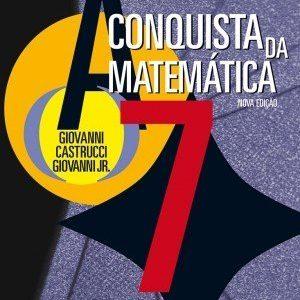 A Conquista da Matemática - 7º Ano - 6ª Série