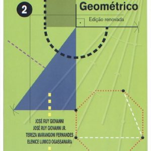 Edição antiga - Desenho Geométrico - Vol. 2 - 7º Ano / 6ª Série - 1ª Ed. 2010