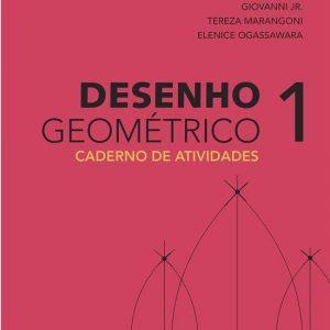 Desenho Geométrico - Caderno De Atividades - Vol. 1 - 6º Ano