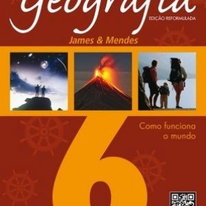 Estudos de Geografia - Como Funciona o Mundo - 6º Ano - Ed. Reformulada