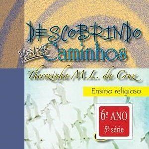 Descobrindo Novos Caminhos - Ensino Religioso - 6º Ano - 5ª Série