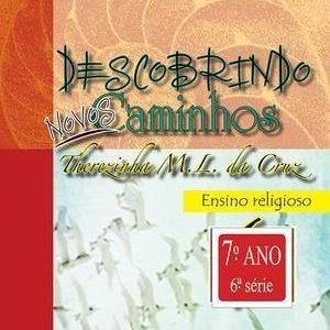 Descobrindo Novos Caminhos - Ensino Religioso - 7º Ano - 6ª Série