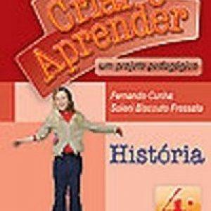 Criar e Aprender - História - 4º Ano - 3ª Série - Conforme a Nova Ortografia