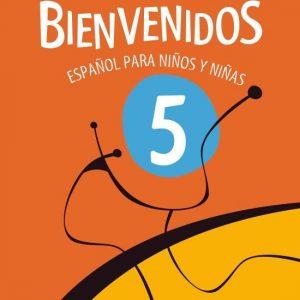Bienvenidos - Español Para Niños Y Niñas - 5º Ano