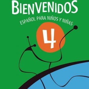 Bienvenidos - Español Para Niños Y Niñas - 4º Ano