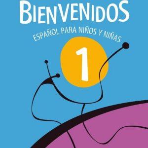 Bienvenidos - Español Para Niños Y Niñas - 1º Ano