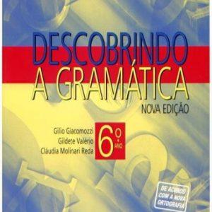 Descobrindo A Gramática - Língua Portuguesa - 6º Ano / 5ª Série - 2ª Ed. 2010