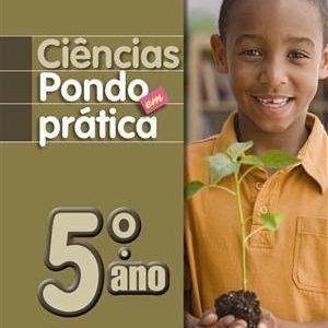 Ciências - Pondo Em Prática - 4ª Série - 5º Ano - 1ª Ed. 2010