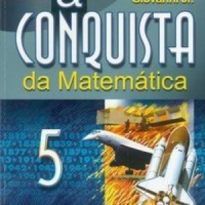 A Conquista da Matemática - a + Nova - 5ª Série - 6º Ano