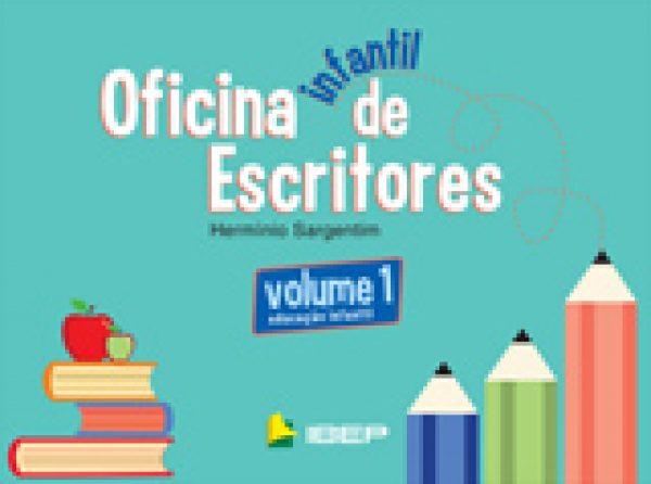 OFICINA DE ESCRITORES INFANTIL - VOLUME 1