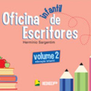 OFICINA DE ESCRITORES INFANTIL - VOLUME 2