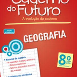 CADERNO DO FUTURO GEOGRAFIA - 8º ANO