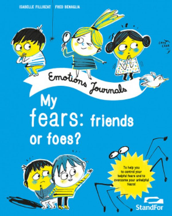 Emotions journals: My fears: friends or foes?
