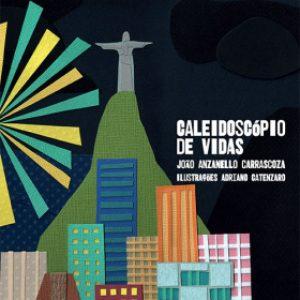 CALEIDOSCÓPIO DE VIDAS