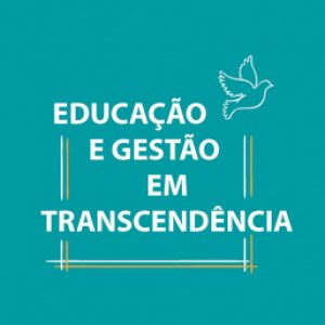 Educação e gestão com transcendência